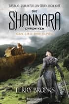 Die Shannara-Chroniken 3 - Das Lied der Elfen - Roman ebook by Terry Brooks, Sylvia Brecht