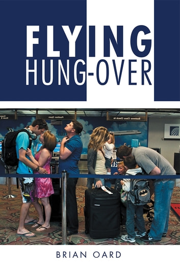 FLYING HUNG-OVER ebook by BRIAN OARD
