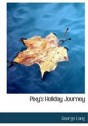 Pixy's Holiday Journey ebook by George Lang
