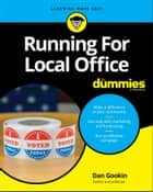 Running For Local Office For Dummies ebook by