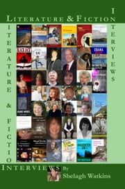 Literature & Fiction Interviews Volume I ebook by Shelagh Watkins