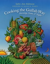Cooking the Gullah Way, Morning, Noon, and Night ebook by Sallie Ann Robinson