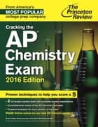Cracking the AP Chemistry Exam, 2016 Edition ebook by Princeton Review