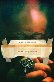 El falso profeta ebook by Mario Escobar