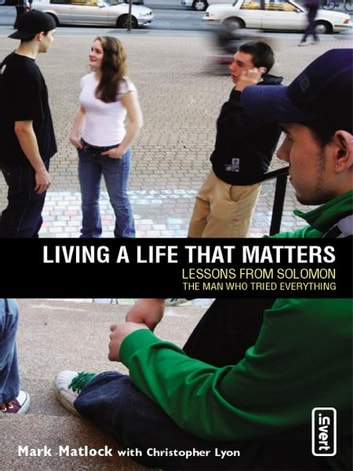Living a Life That Matters ebook by Mark Matlock,Chris Lyon