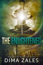The Enlightened (Mind Dimensions Book 3) ebook by Dima Zales, Anna Zaires
