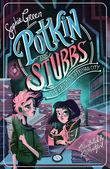 The Haunting of Peligan City - Potkin and Stubbs 2 ebook by Sophie Green