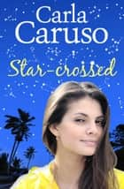 Star-crossed ebook by Carla Caruso