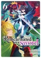 Reincarnated as a Sword (Light Novel) Vol. 6 ebook by Yuu Tanaka, Llo