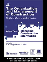 The Organization and Management of Construction - Managing construction information ebook by David Langford,Arkady Retik