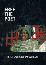 Free The Poet ebook by Peter Lawrence Jackson, Jr.