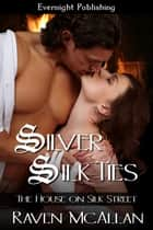 Silver Silk Ties ebook by Raven McAllan