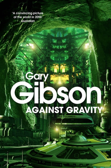 Against Gravity ebook by Gary Gibson
