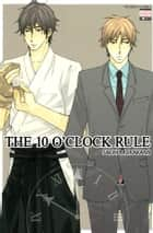 The 10 O'clock Rule (Yaoi Manga) - Volume 1 eBook by Sachi Murakami