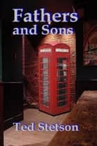 Fathers and Sons ebook by Ted Stetson