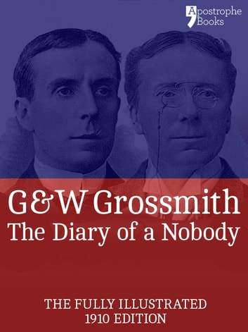 The Diary of a Nobody (Fully Illustrated): The beautifully reproduced, fully illustrated 1910 edition, with bonus material ebook by George Grossmith,Weedon Grossmith