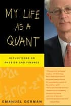 My Life as a Quant ebook by Emanuel Derman