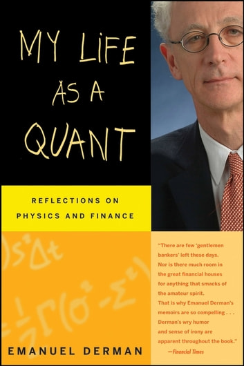My Life as a Quant - Reflections on Physics and Finance ebook by Emanuel Derman