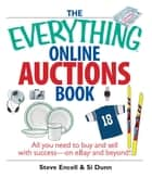 The Everything Online Auctions Book ebook by Steve Encell,Si Dunn