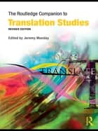 The Routledge Companion to Translation Studies ebook by Jeremy Munday