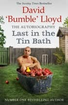 Last in the Tin Bath - The Autobiography ebook by David Lloyd