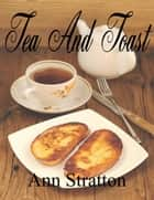 Tea and Toast ebook by Ann Stratton