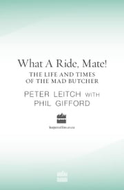 What a Ride, Mate ebook by Phil Gifford