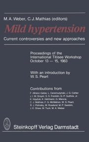 Mild Hypertension - Current controversies and new approaches ebook by M. Weber,W.S. Peart,C.J. Mathias
