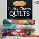 "Moda All-Stars - Lucky Charm Quilts - 17 Delightful Patterns for Precut 5"" Squares ebook by Lissa Alexander"