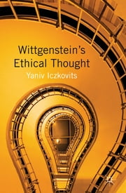 Wittgenstein's Ethical Thought ebook by Dr Yaniv Iczkovits