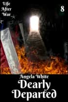 Dearly Departed Book Eight ebook by Angela White