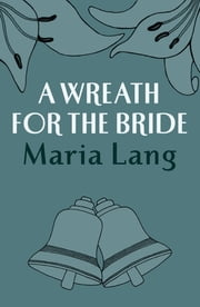 A Wreath for the Bride ebook by Maria Lang