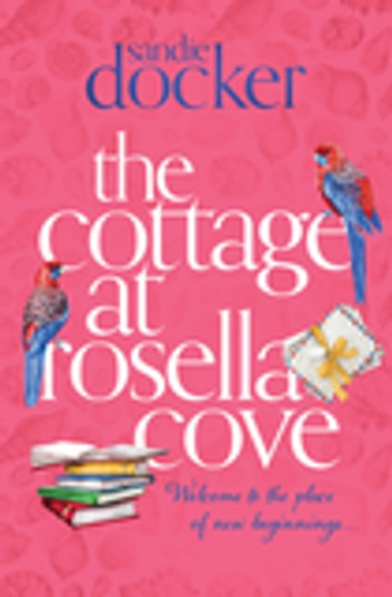 The Cottage at Rosella Cove ebook by Sandie Docker