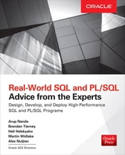 Real World SQL and PL/SQL: Advice from the Experts ebook by Arup Nanda,Brendan Tierney,Heli Helskyaho,Martin Widlake,Alex Nuitjen