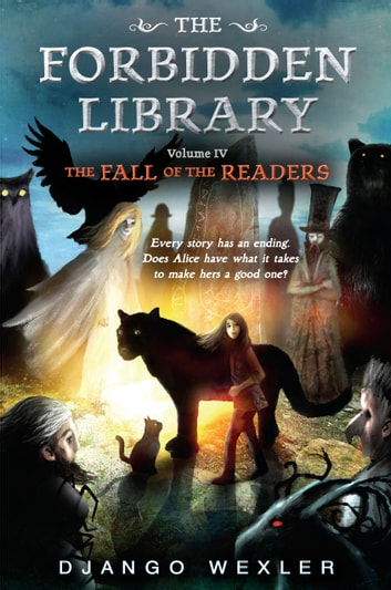 The Fall of the Readers - The Forbidden Library: Volume 4 ebook by Django Wexler