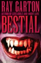 Bestial ebook by Ray Garton