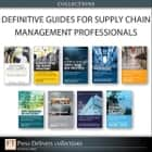 Definitive Guides for Supply Chain Management Professionals (Collection) ebook by CSCMP, Robert Frankel, Scott B. Keller,...