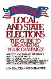 Winning Local and State Elections ebook by Ann Beaudry