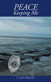 Peace Keeping Me ebook by F. Lee Delon