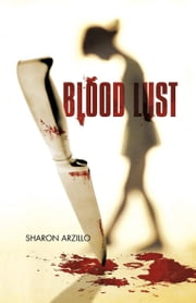 Blood Lust ebook by Arzillo, Sharon