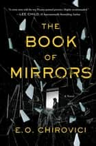 The Book of Mirrors ebook by E. O. Chirovici