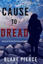 Cause to Dread (An Avery Black Mystery—Book 6) ebook by Blake Pierce