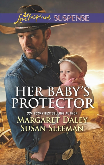 Her Baby's Protector - A Suspenseful Romance of Danger and Faith Saved by the Lawman\Saved by the SEAL ebook by Margaret Daley,Susan Sleeman