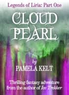 Cloud Pearl ebook by Pamela Kelt