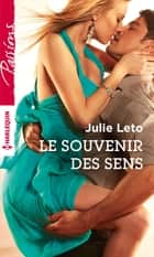 Le souvenir des sens eBook by Julie Leto