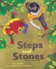 Steps and Stones - An Anh's Anger Story ebook by Gail Silver,Christiane Krömer