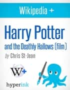 Harry Potter and the Deathly Hallows (Film) ebook by Christina  St-Jean