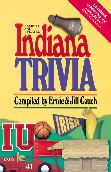 Indiana Trivia eBook by Ernie Couch,Jill Couch