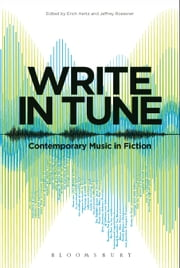 Write in Tune: Contemporary Music in Fiction ebook by Dr. Erich Hertz,Dr. Jeffrey Roessner