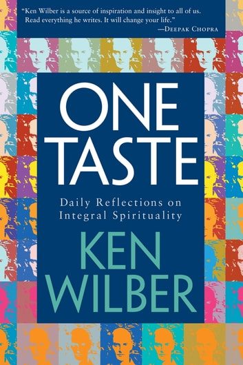 One Taste - Daily Reflections on Integral Spirituality ebook by Ken Wilber